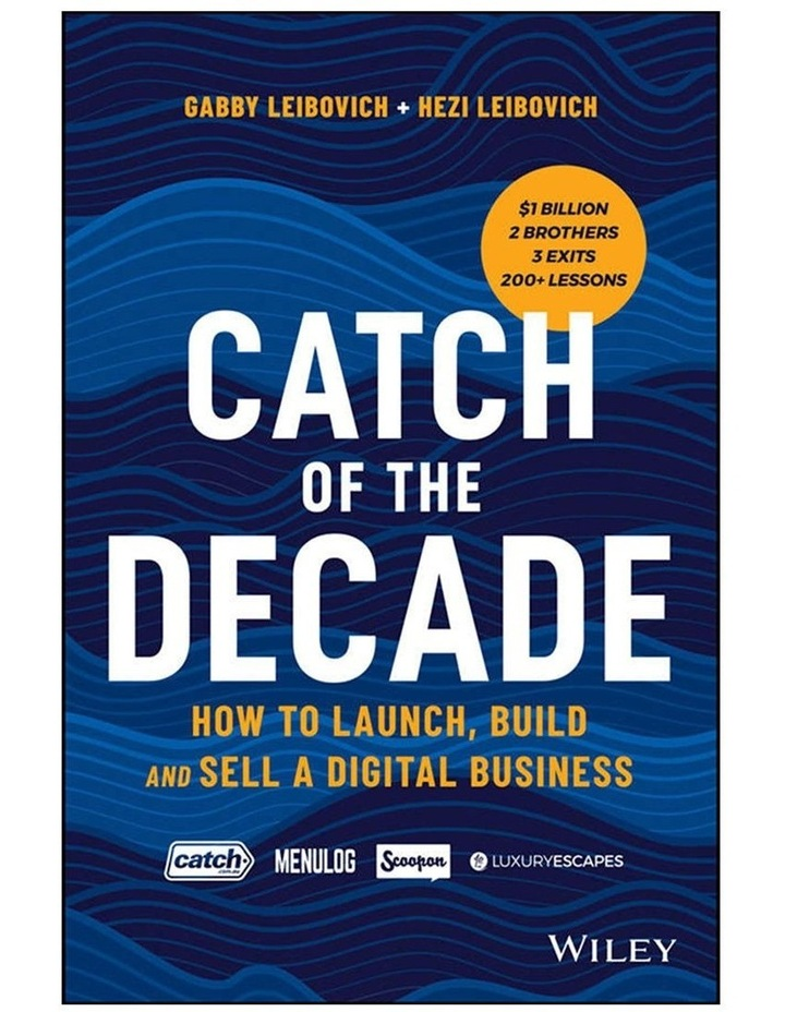 Catch of the Decade: How to Launch, Build and Sell a Digital Business Paperback image 1