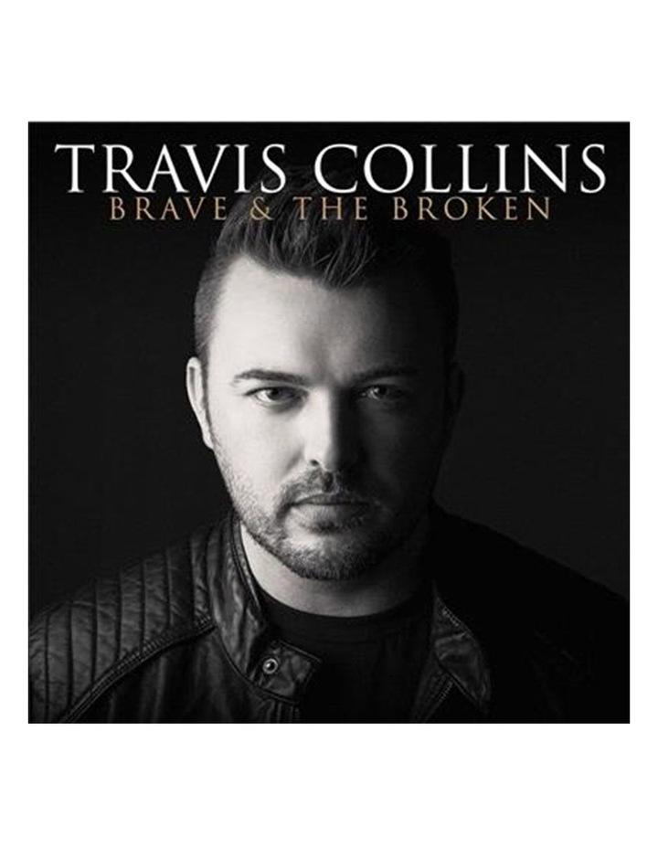 Travis Collins: Brave And The Broken CD image 1