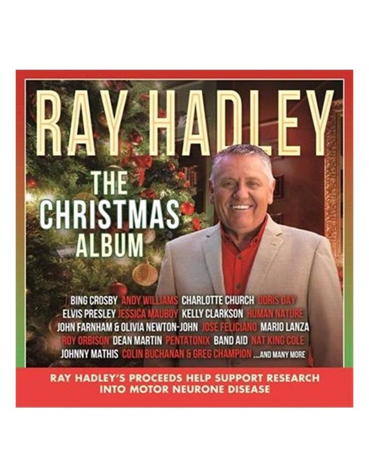 Various: Ray Hadley: Ray Hadley - The Christmas Album CD image 1