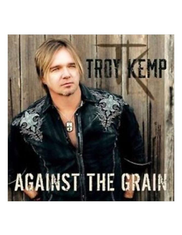Troy Kemp - Against The Grain CD image 1
