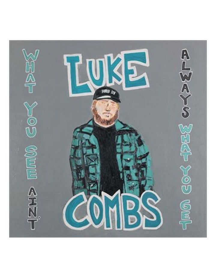 Luke Combs - What You See Aint Always What You Get - Deluxe Album CD image 1