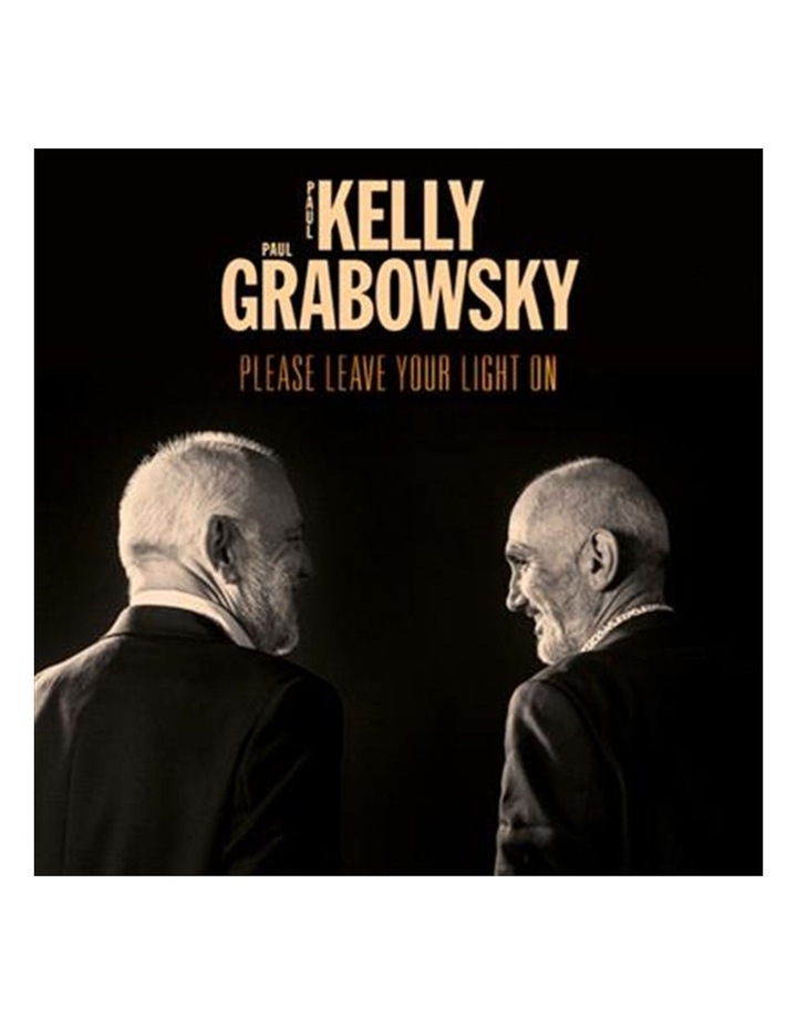 Paul Kelly & Paul Grabowsky: Please Leave Your Light On CD image 1