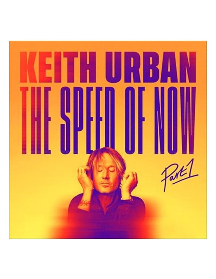 Keith Urban: Speed Of Now - Part 1 CD image 1