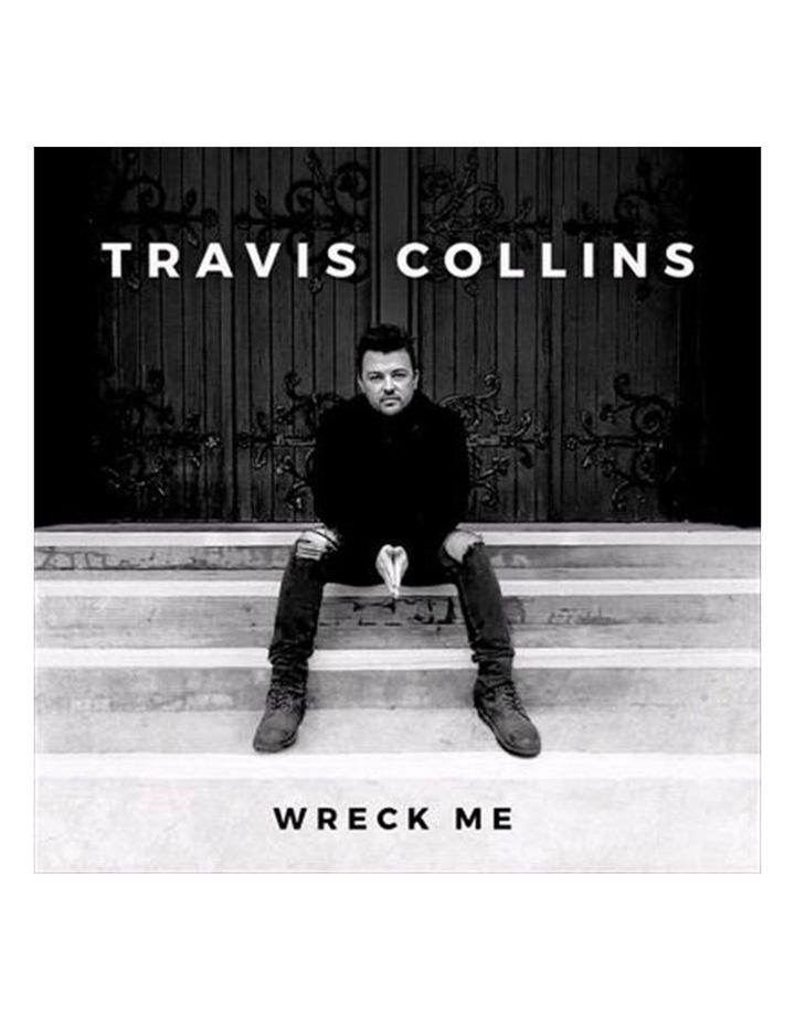 Travis Collins: Wreck Me CD image 1