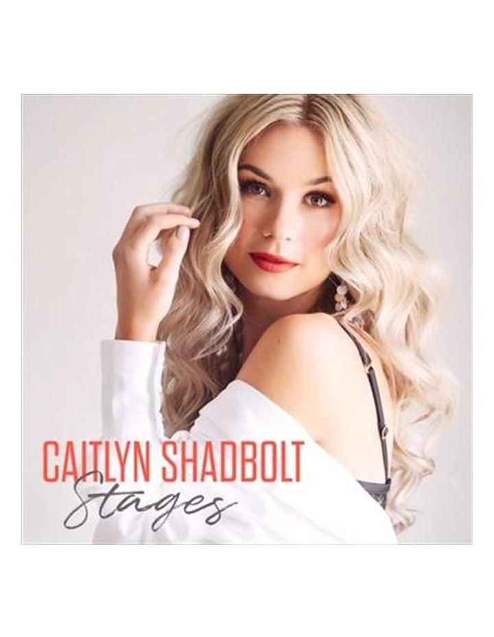 Caitlyn Shadbolt - Stages CD image 1